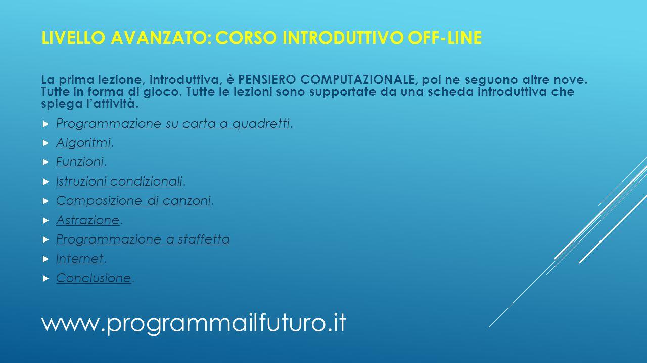 www.programmailfuturo.it LIVELLO AVANZATO: CORSO INTRODUTTIVO OFF-LINE