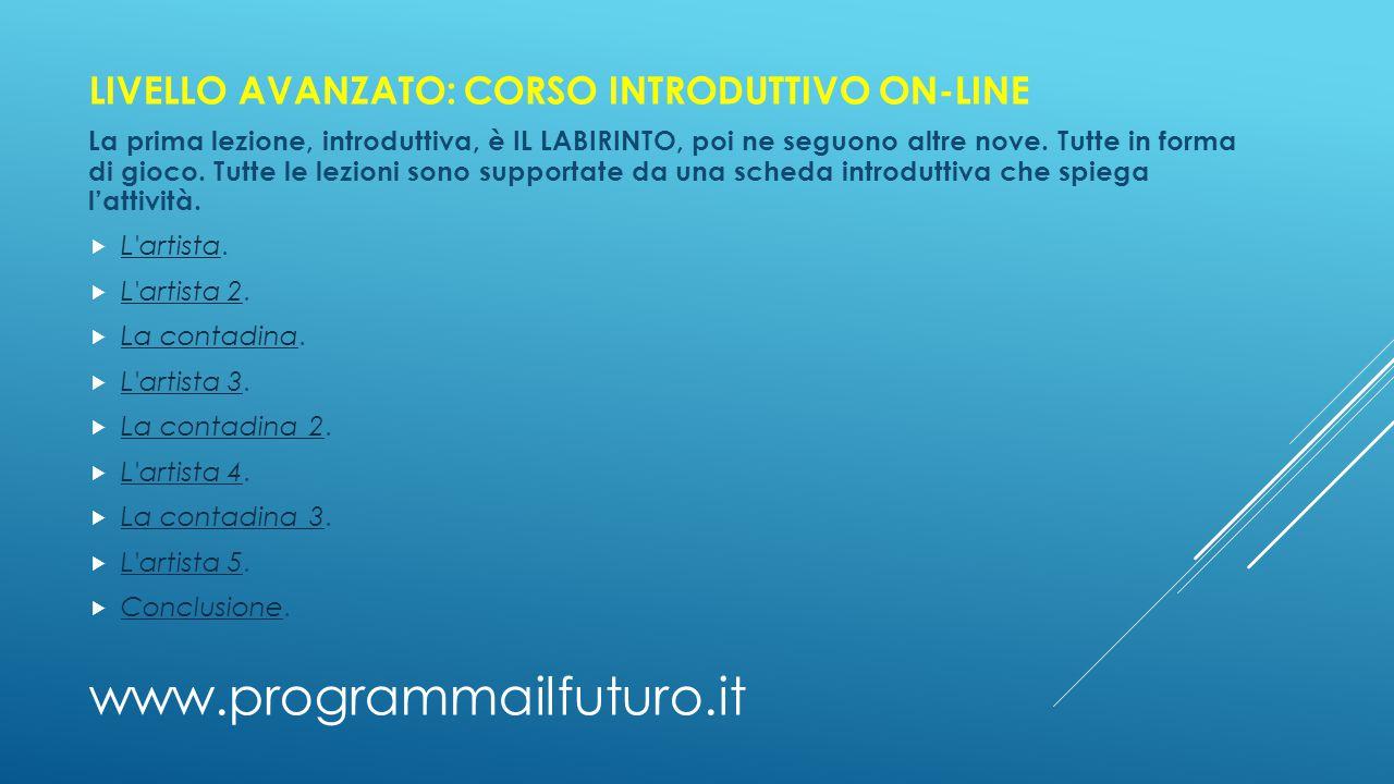 www.programmailfuturo.it LIVELLO AVANZATO: CORSO INTRODUTTIVO ON-LINE