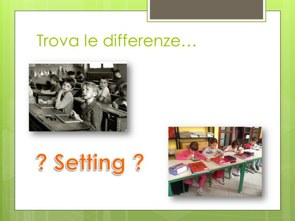 Trova le differenze… Setting