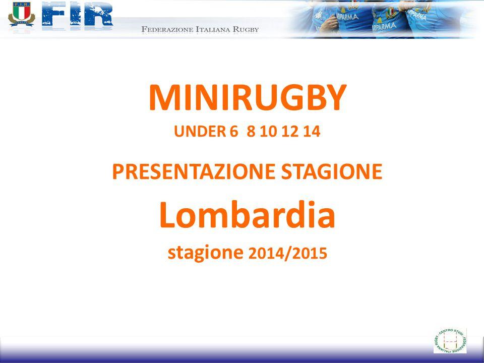 MINIRUGBY UNDER 6 8 10 12 14 PRESENTAZIONE STAGIONE Lombardia stagione 2014/2015