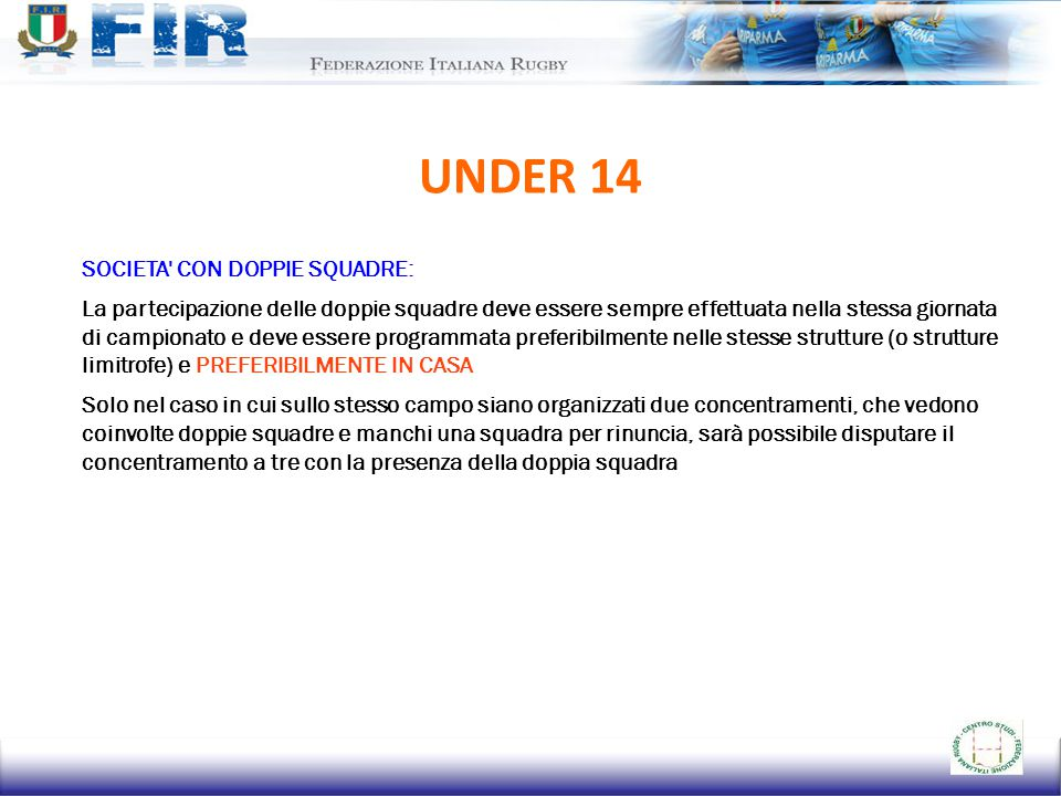UNDER 14 SOCIETA CON DOPPIE SQUADRE: