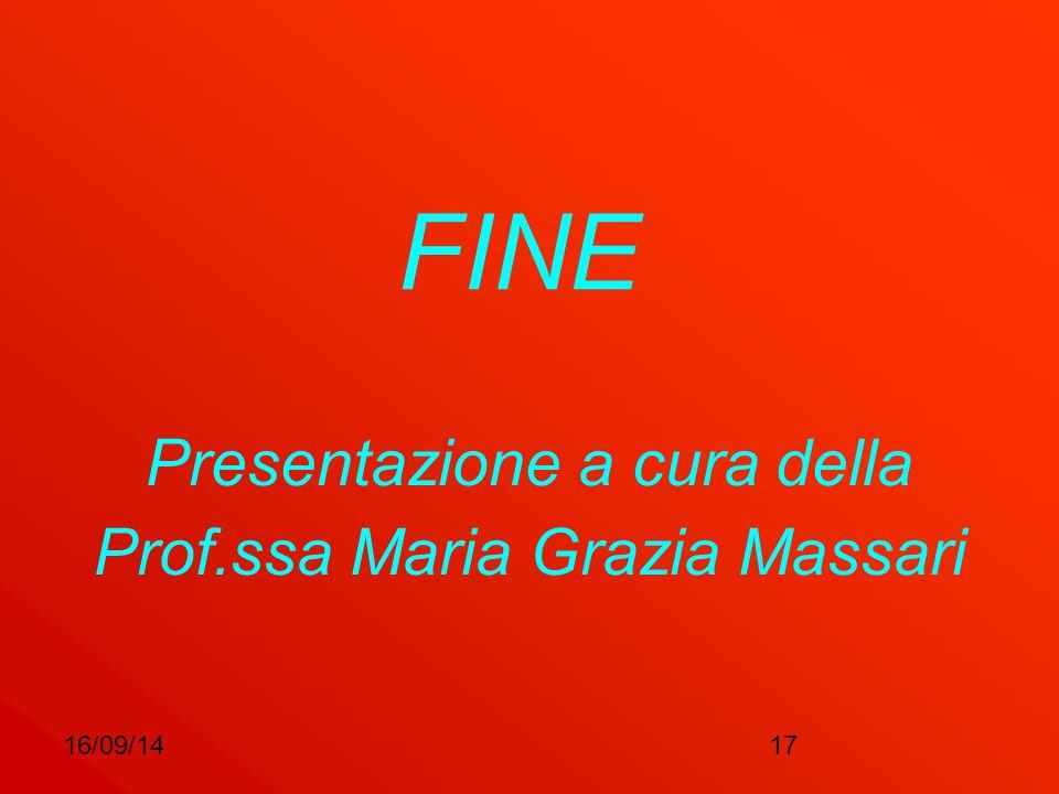FINE Presentazione a cura della Prof.ssa Maria Grazia Massari 16/09/14