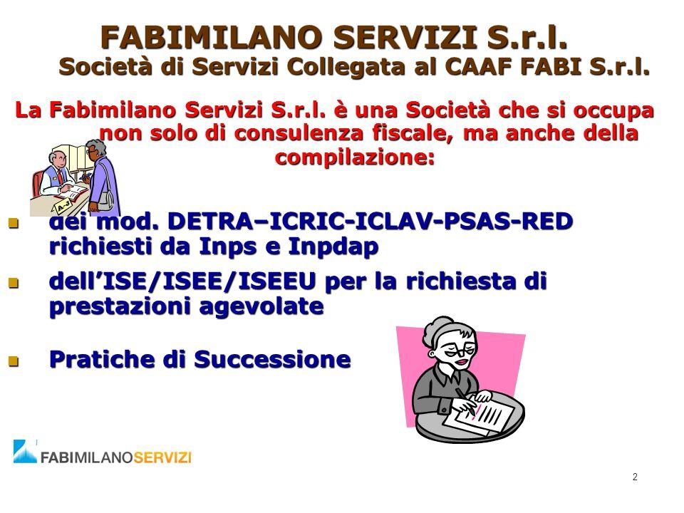 FABIMILANO SERVIZI S.r.l. Società di Servizi Collegata al CAAF FABI S.r.l.