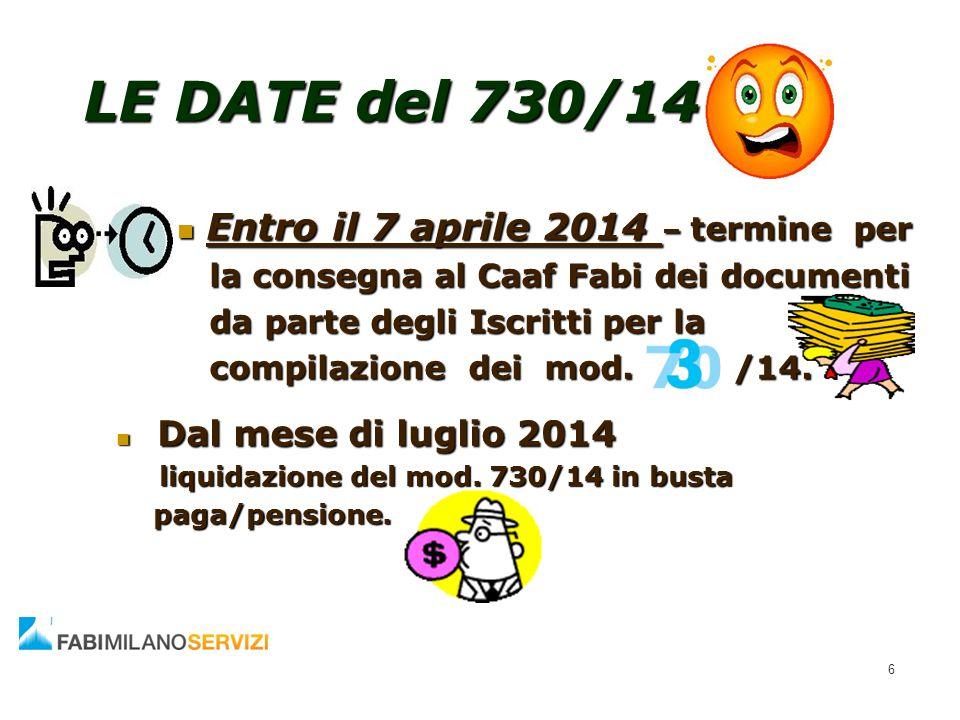LE DATE del 730/14 Entro il 7 aprile 2014 – termine per