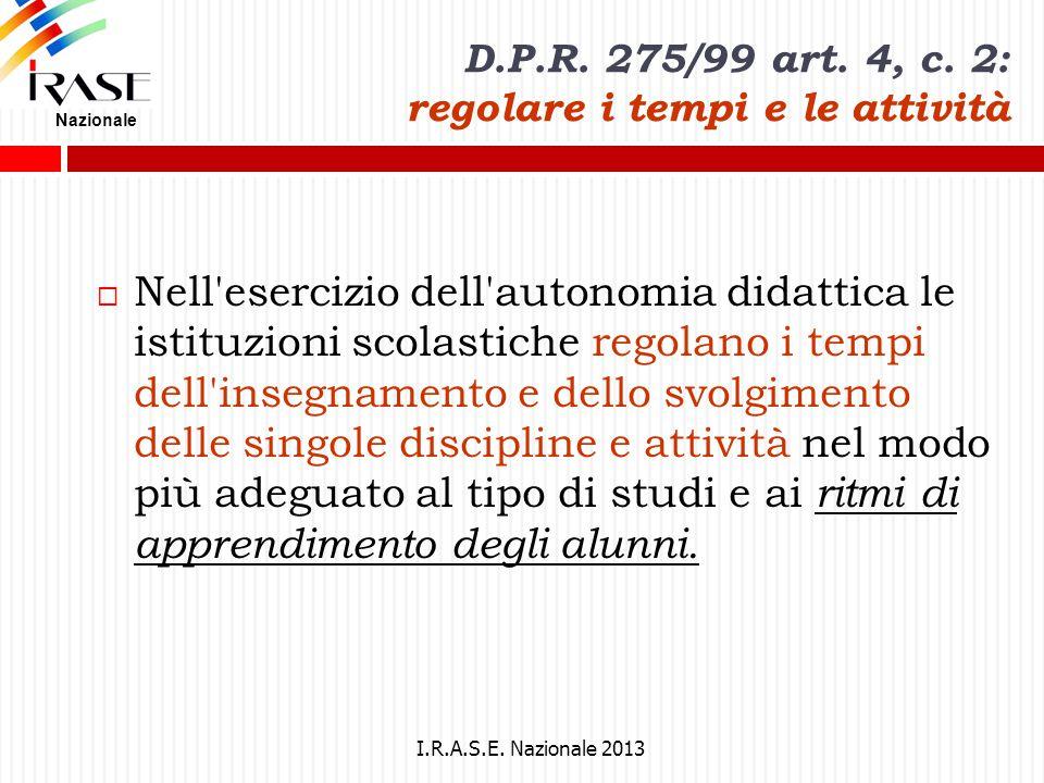 D.P.R. 275/99 art. 4, c. 2: regolare i tempi e le attività