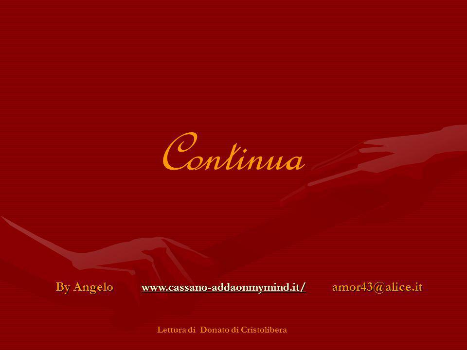 By Angelo www.cassano-addaonmymind.it/ amor43@alice.it