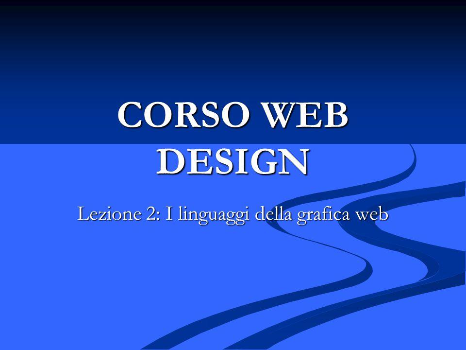 Lezione 2: I linguaggi della grafica web