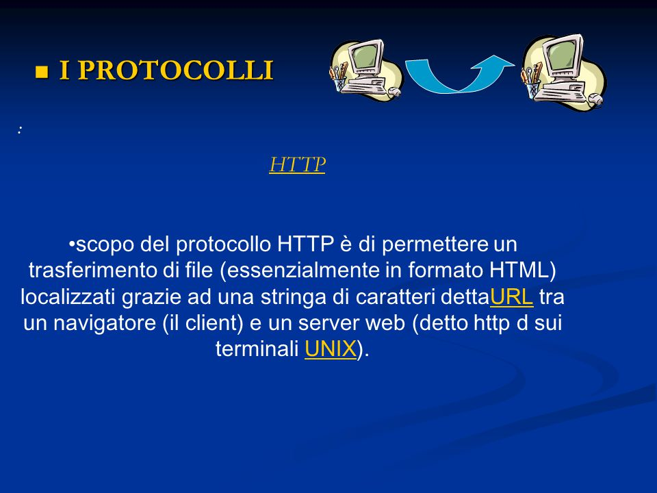 I PROTOCOLLI : HTTP.