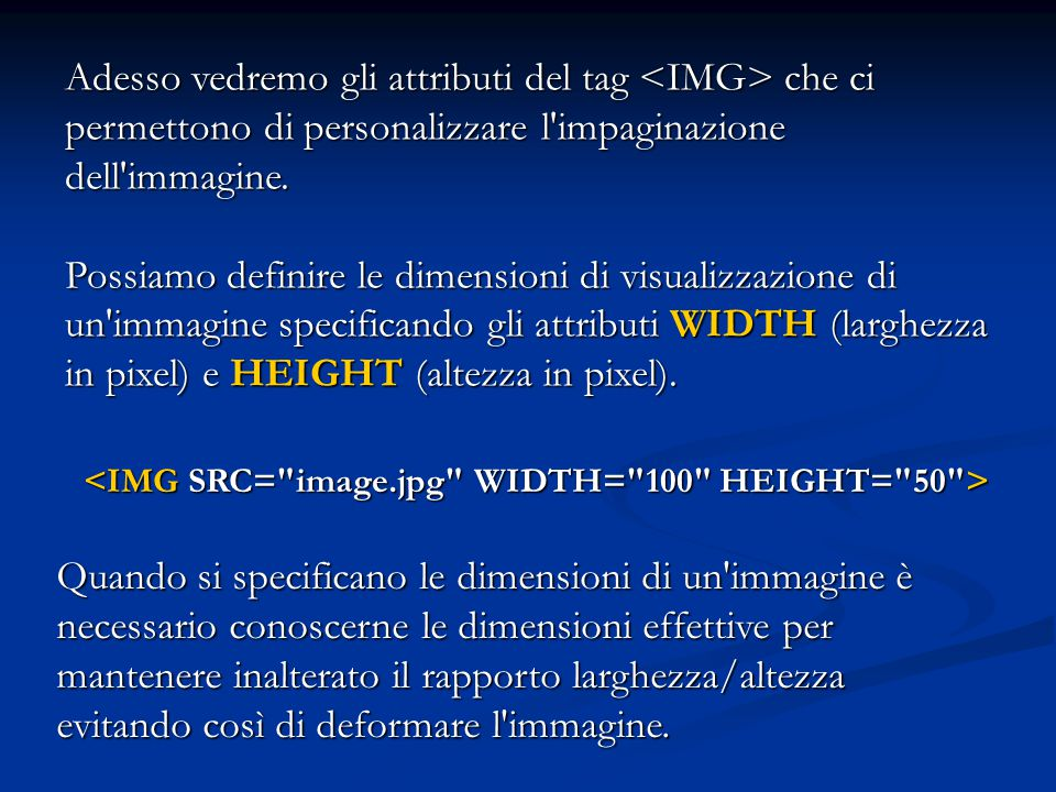<IMG SRC= image.jpg WIDTH= 100 HEIGHT= 50 >