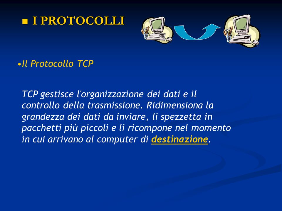 I PROTOCOLLI Il Protocollo TCP