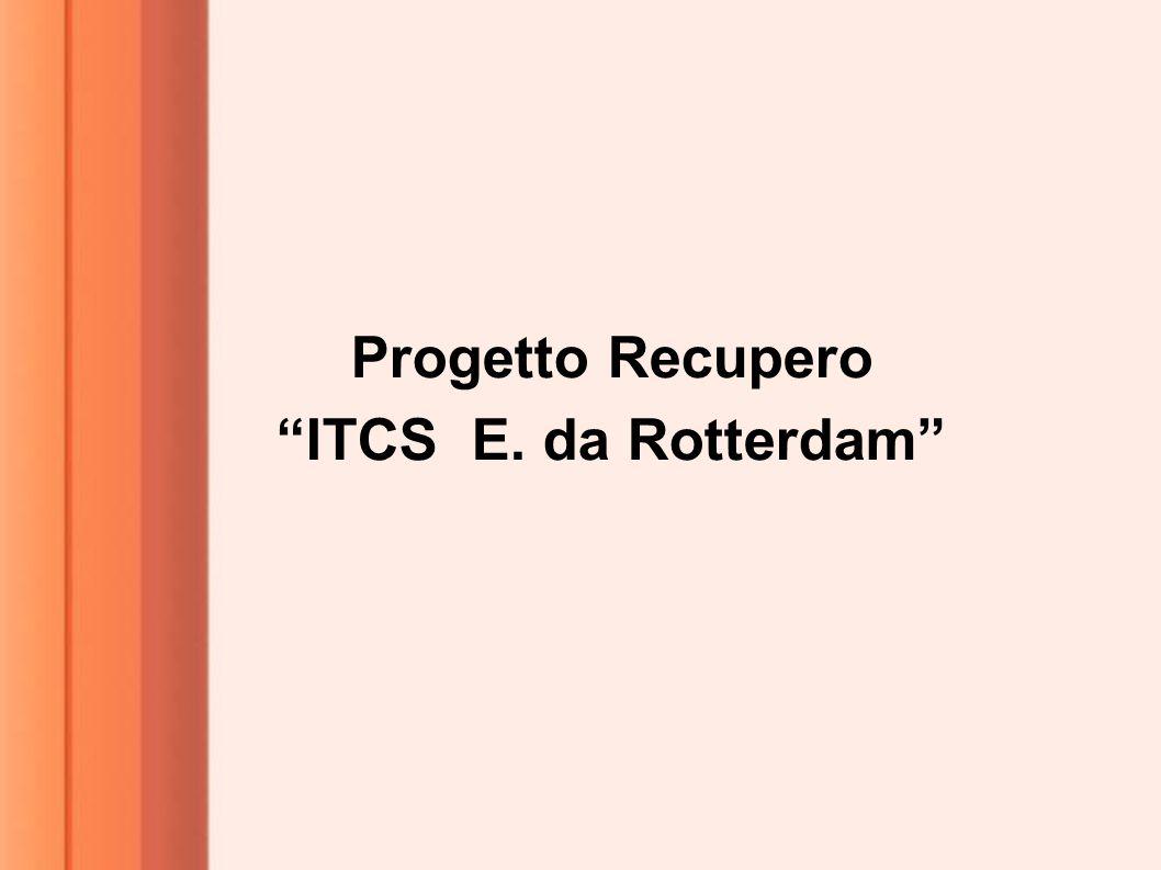 Progetto Recupero ITCS E. da Rotterdam
