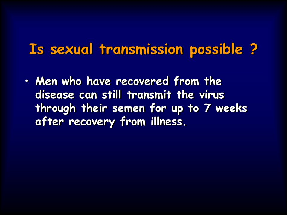 Is sexual transmission possible