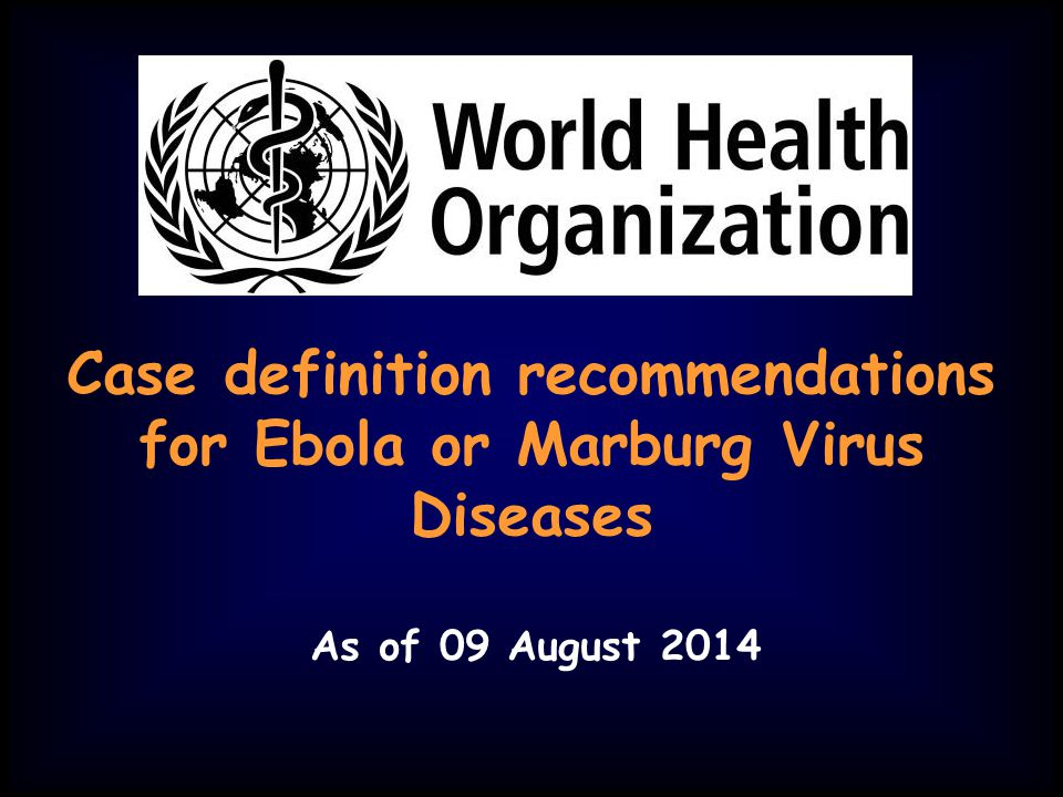 Case definition recommendations for Ebola or Marburg Virus Diseases