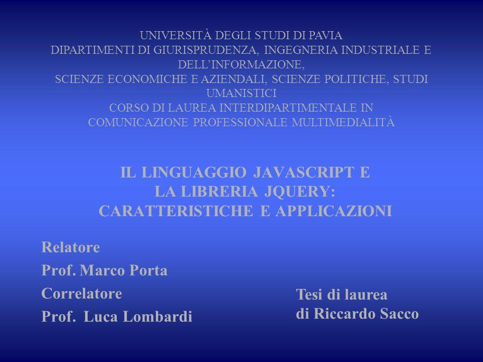 Relatore Prof. Marco Porta Correlatore Prof. Luca Lombardi
