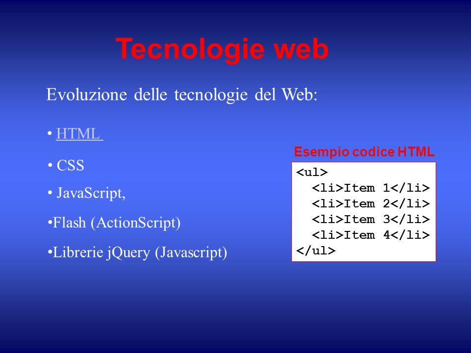 Tecnologie web Evoluzione delle tecnologie del Web: HTML CSS