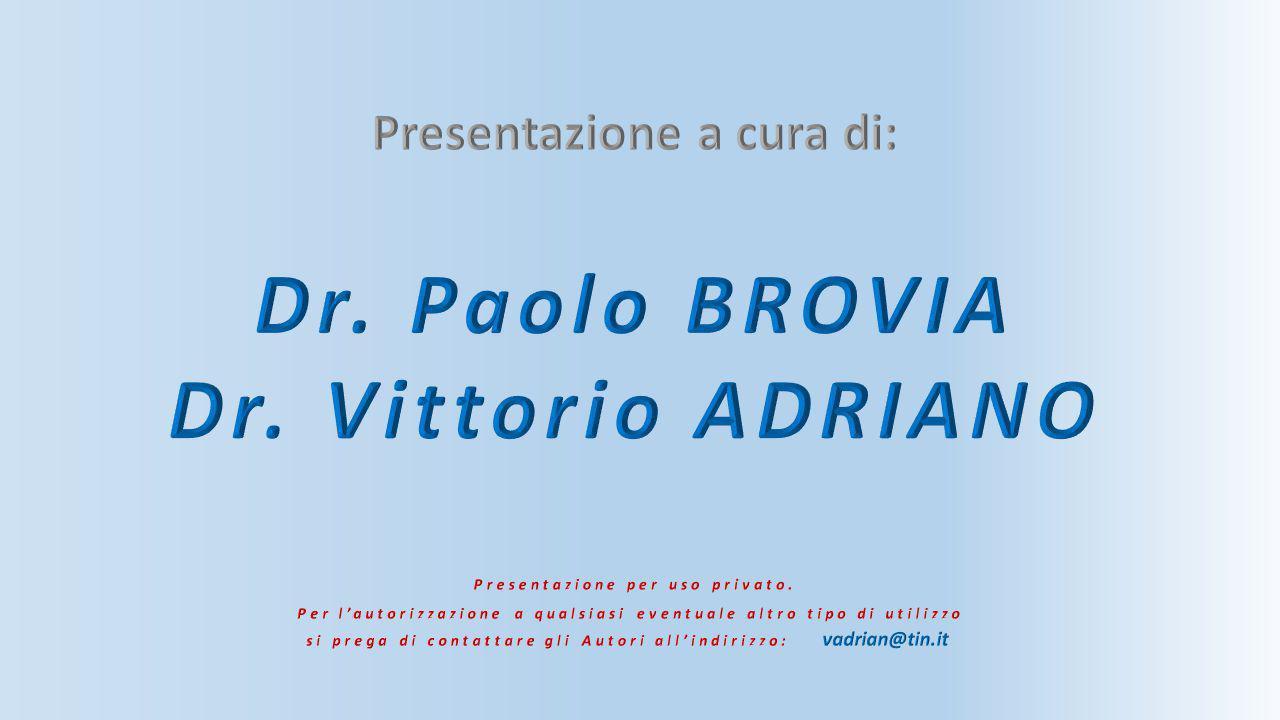 Dr. Paolo BROVIA Dr. Vittorio ADRIANO
