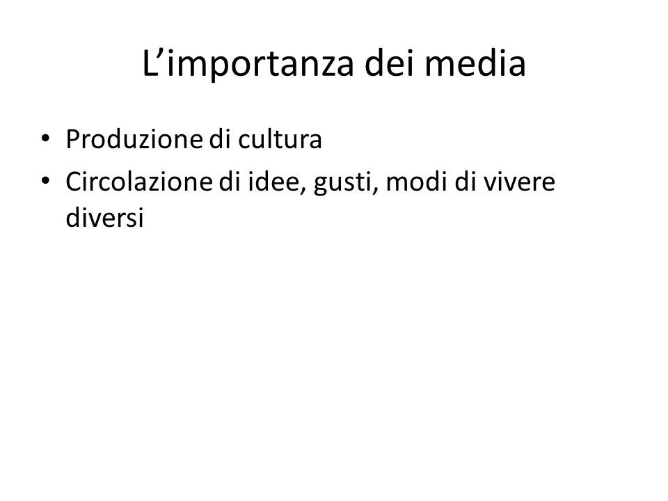 L'importanza dei media