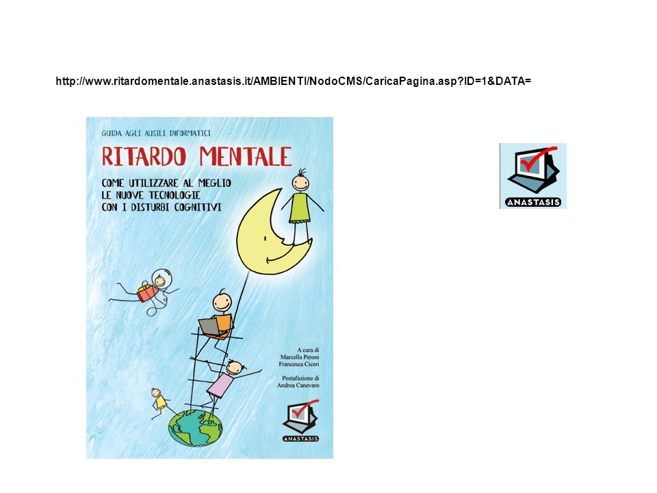 http://www.ritardomentale.anastasis.it/AMBIENTI/NodoCMS/CaricaPagina.asp ID=1&DATA=