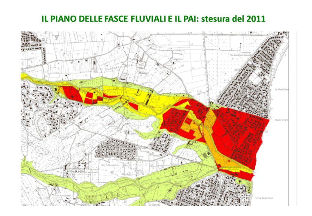 IL PIANO DELLE FASCE FLUVIALI E IL PAI: stesura del 2011