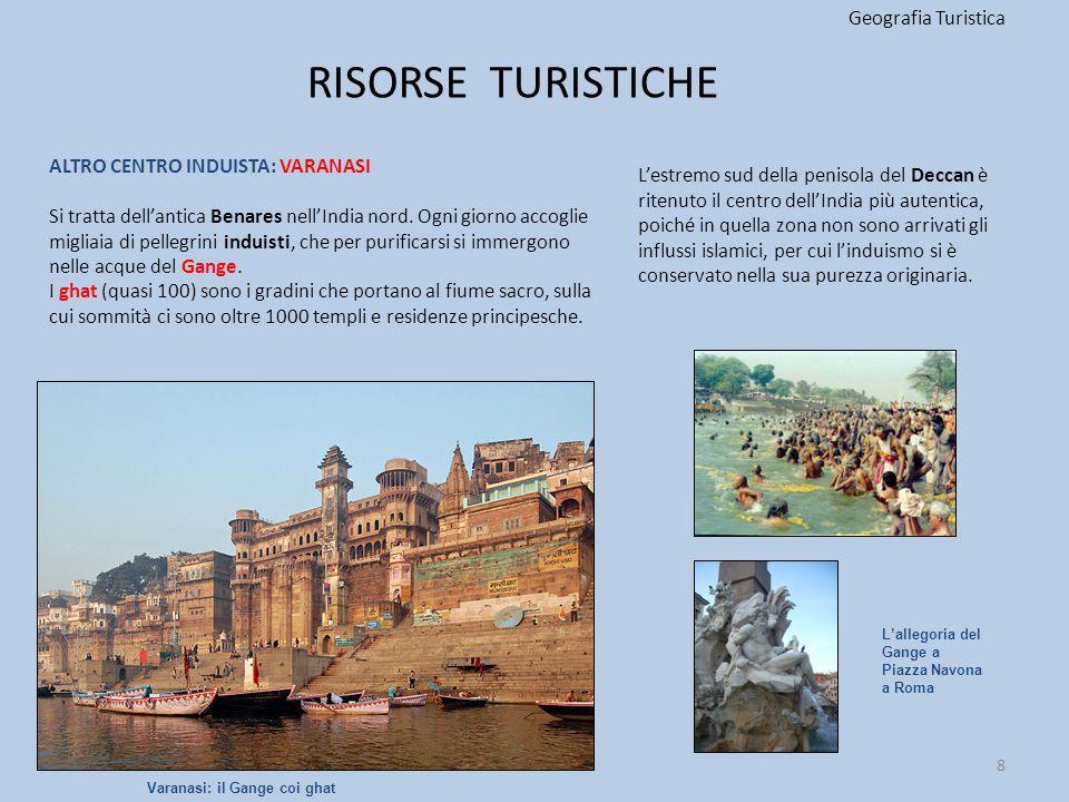 RISORSE TURISTICHE Geografia Turistica ALTRO CENTRO INDUISTA: VARANASI