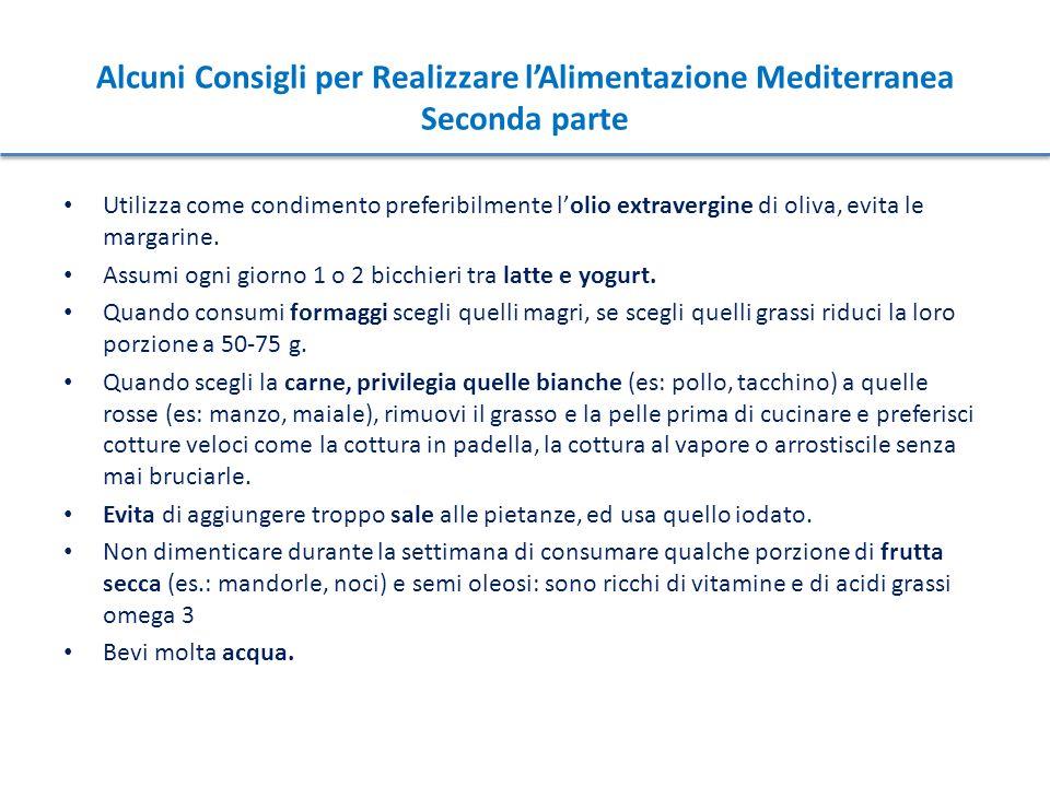 Alcuni Consigli per Realizzare l'Alimentazione Mediterranea Seconda parte