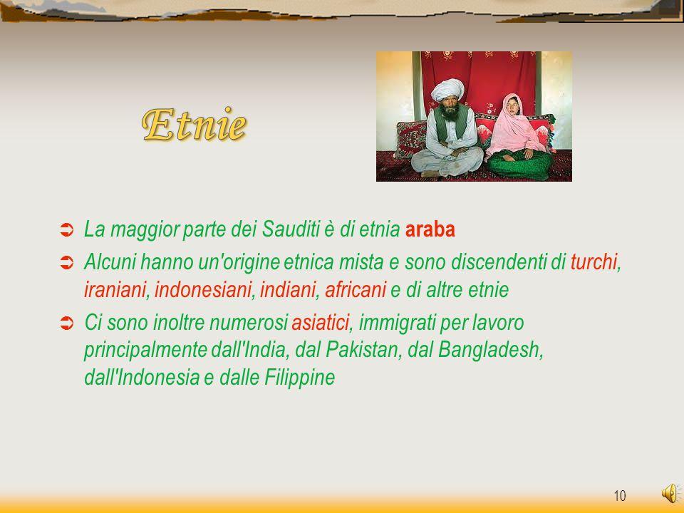 Etnie La maggior parte dei Sauditi è di etnia araba