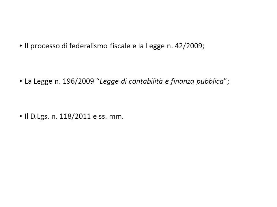 Il processo di federalismo fiscale e la Legge n. 42/2009;