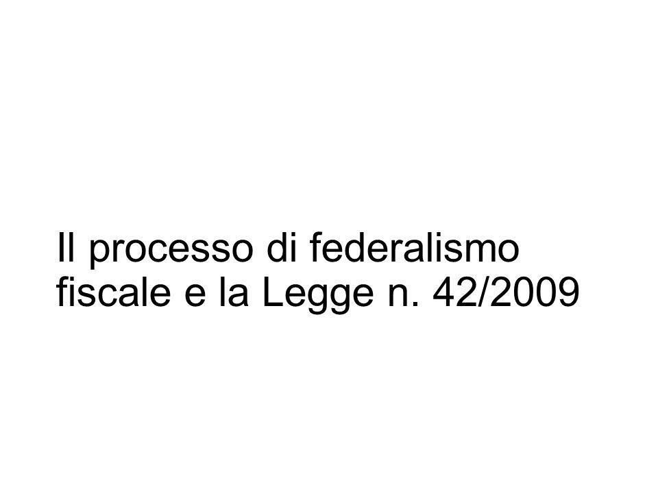 Il processo di federalismo fiscale e la Legge n. 42/2009