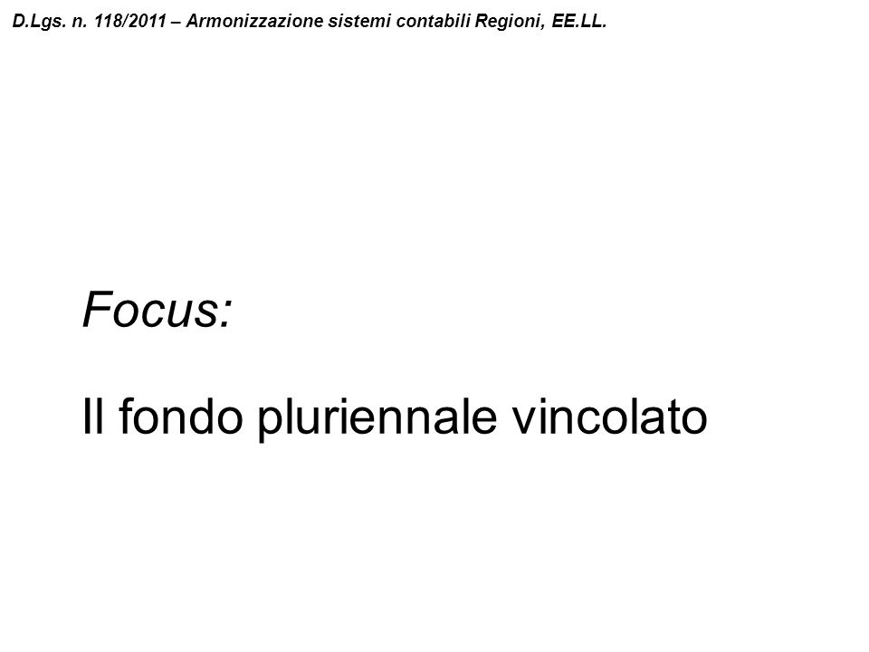 Focus: Il fondo pluriennale vincolato