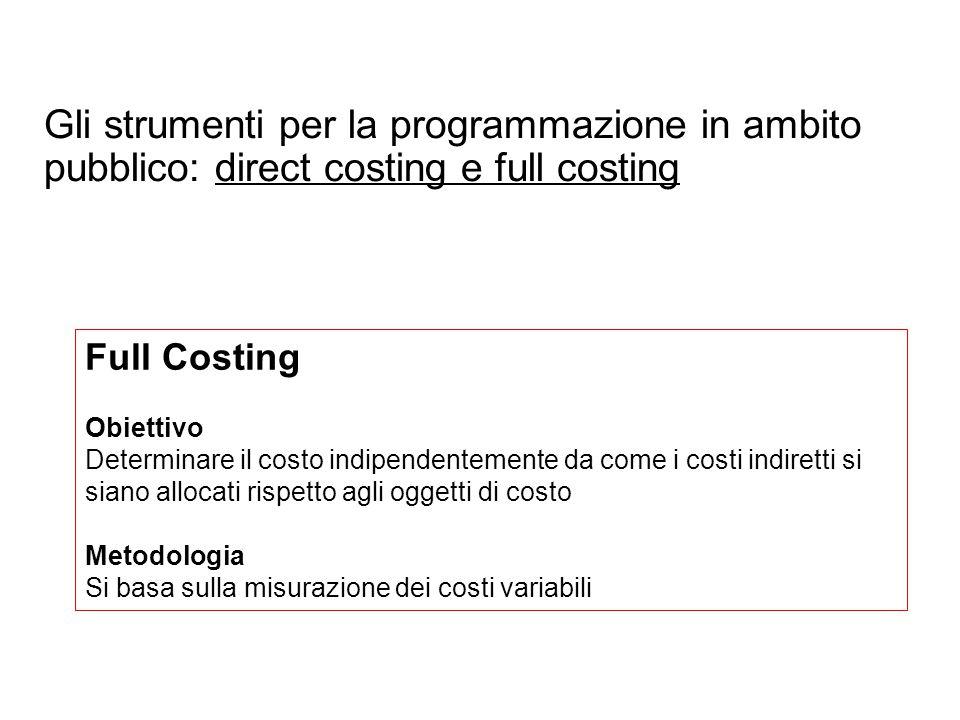 Gli strumenti per la programmazione in ambito pubblico: direct costing e full costing
