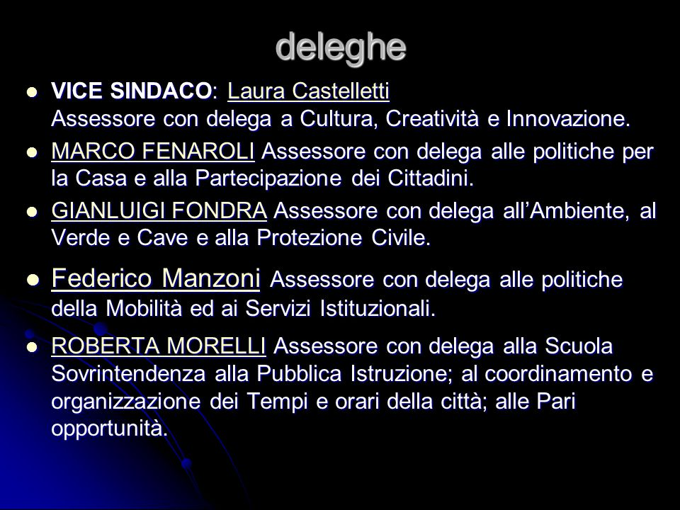 deleghe VICE SINDACO: Laura Castelletti Assessore con delega a Cultura, Creatività e Innovazione.