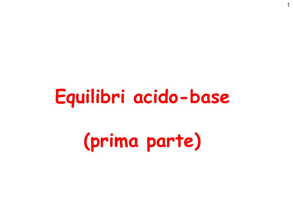 Equilibri acido-base (prima parte)
