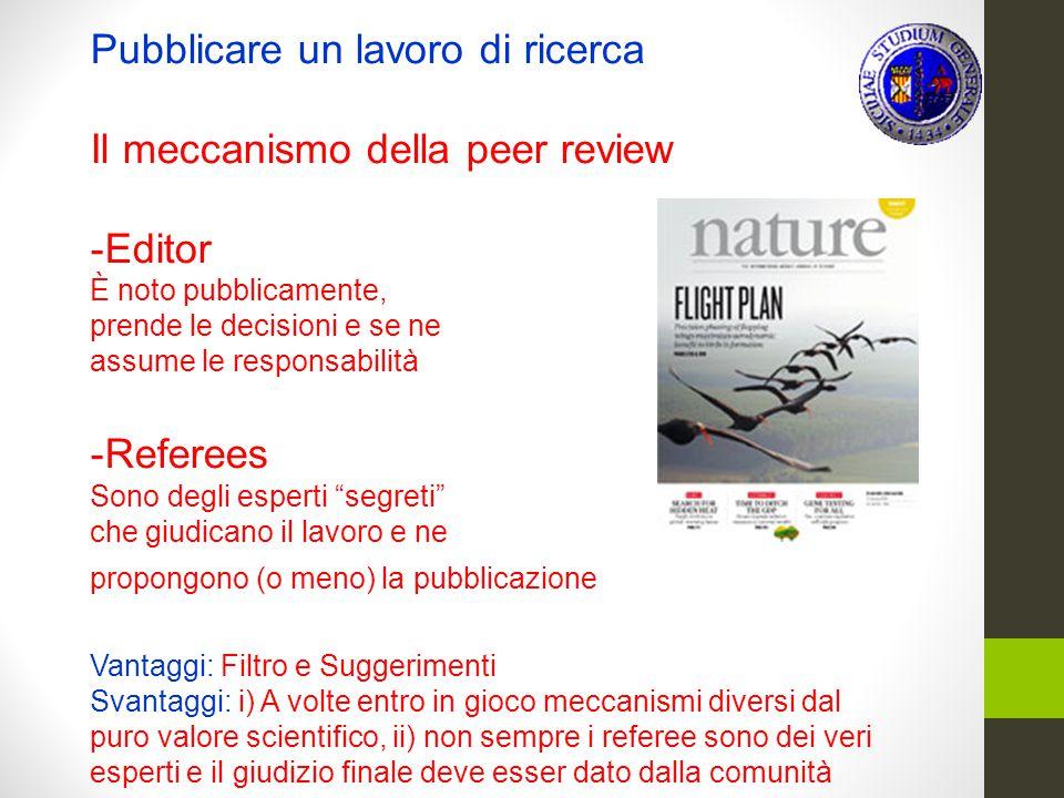 Pubblicare un lavoro di ricerca Il meccanismo della peer review Editor