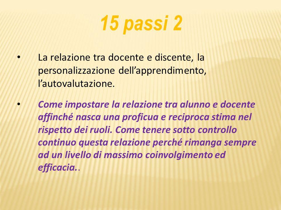 15 passi 2 La relazione tra docente e discente, la personalizzazione dell'apprendimento, l'autovalutazione.