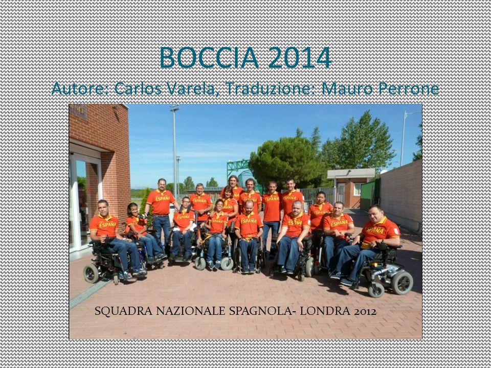 BOCCIA 2014 Autore: Carlos Varela, Traduzione: Mauro Perrone