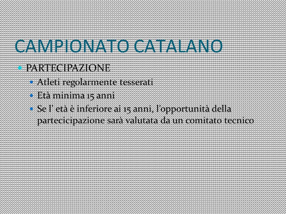 CAMPIONATO CATALANO PARTECIPAZIONE Atleti regolarmente tesserati