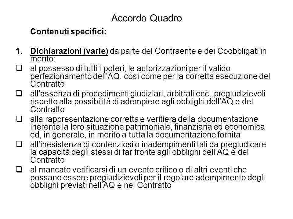 Accordo Quadro Contenuti specifici: Dichiarazioni (varie) da parte del Contraente e dei Coobbligati in merito: