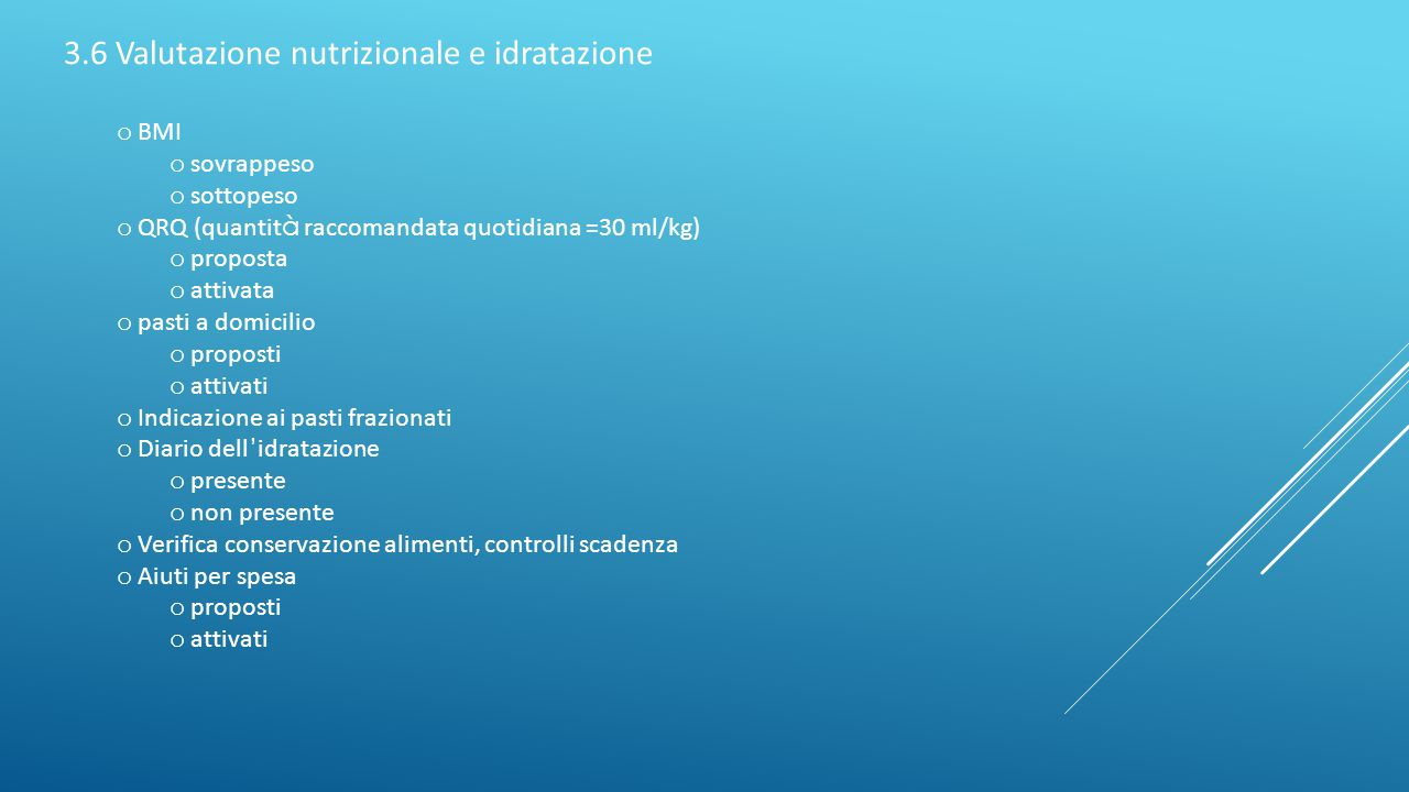 3.6 Valutazione nutrizionale e idratazione