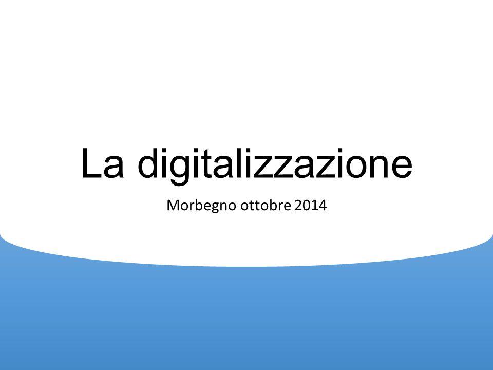 La digitalizzazione Morbegno ottobre 2014