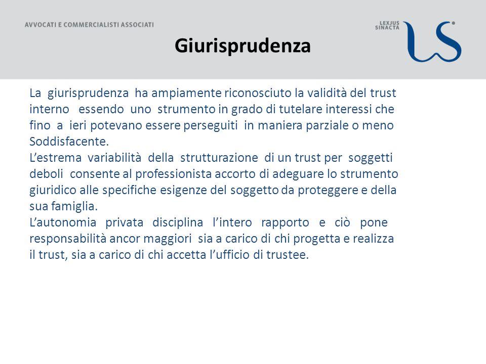 Giurisprudenza La giurisprudenza ha ampiamente riconosciuto la validità del trust.