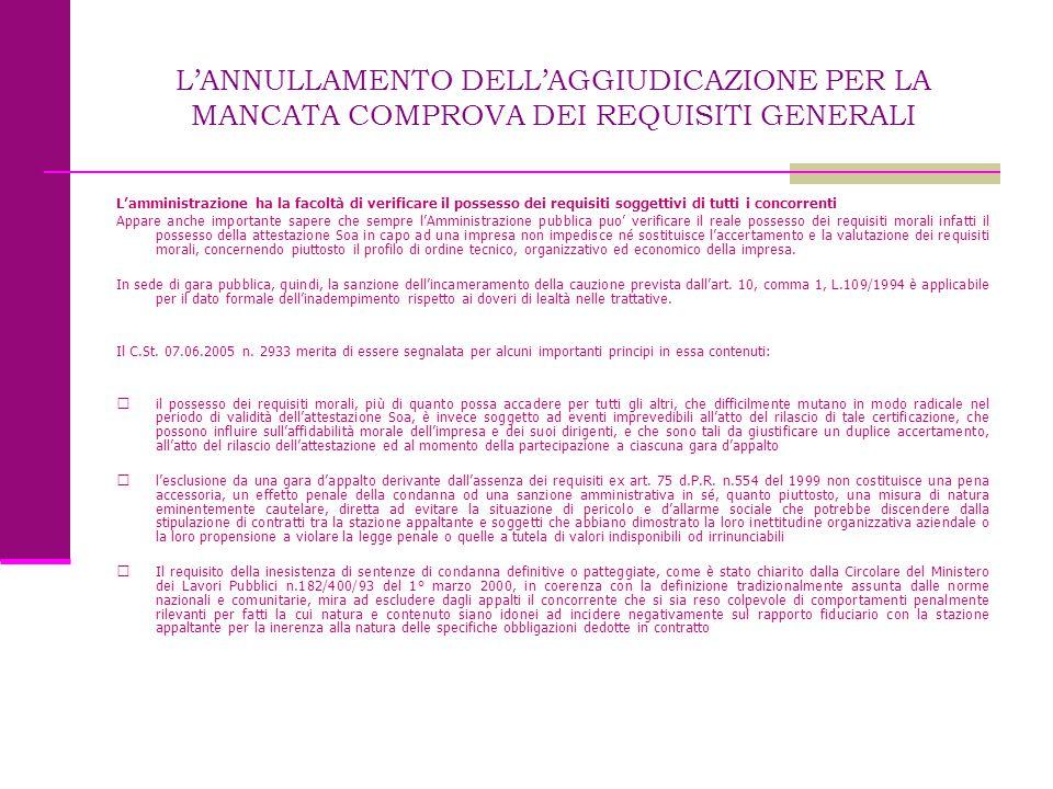 L'ANNULLAMENTO DELL'AGGIUDICAZIONE PER LA MANCATA COMPROVA DEI REQUISITI GENERALI