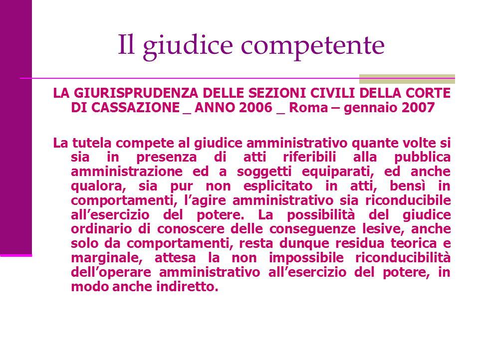 Il giudice competente LA GIURISPRUDENZA DELLE SEZIONI CIVILI DELLA CORTE DI CASSAZIONE _ ANNO 2006 _ Roma – gennaio 2007.