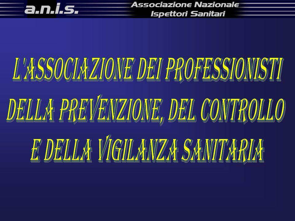 L ASSOCIAZIONE DEI PROFESSIONISTI DELLA PREVENZIONE, DEL CONTROLLO