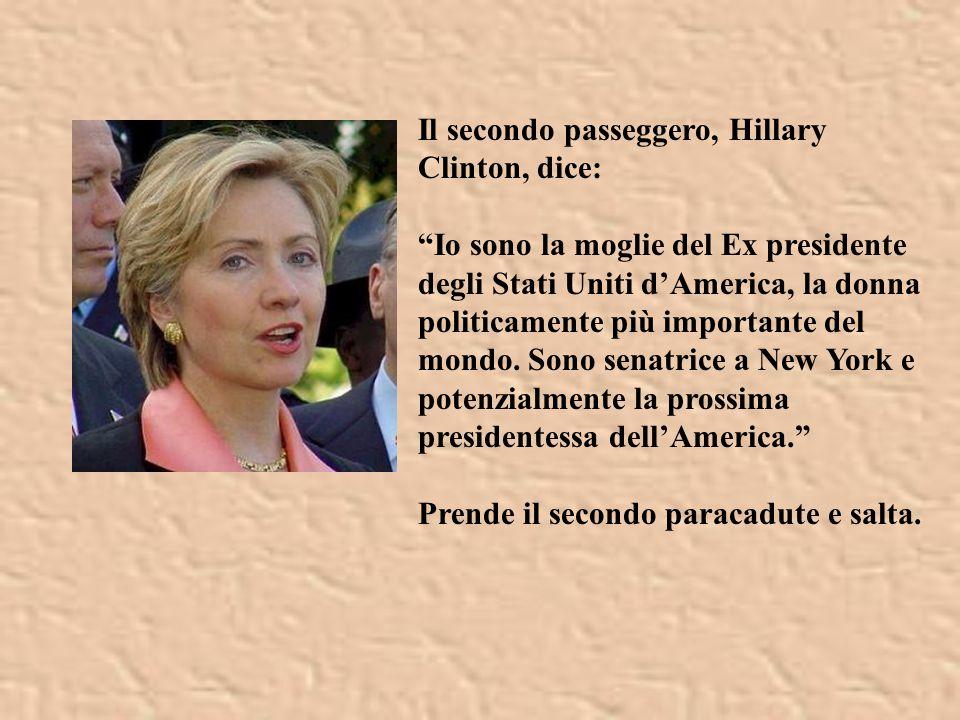Il secondo passeggero, Hillary Clinton, dice: