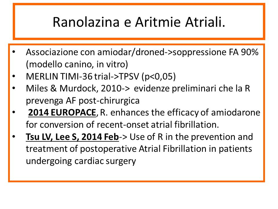 Ranolazina e Aritmie Atriali.