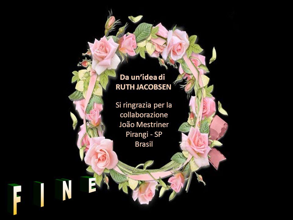 Si ringrazia per la collaborazione João Mestriner Pirangi - SP