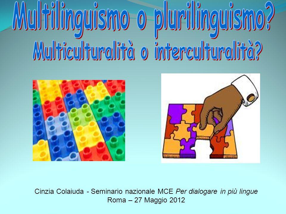 Multilinguismo o plurilinguismo Multiculturalità o interculturalità