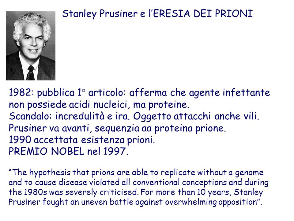 Stanley Prusiner e l'ERESIA DEI PRIONI