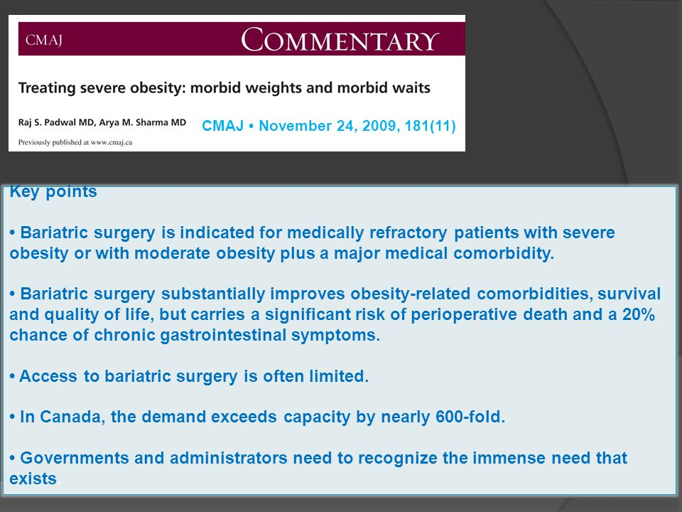 • Access to bariatric surgery is often limited.