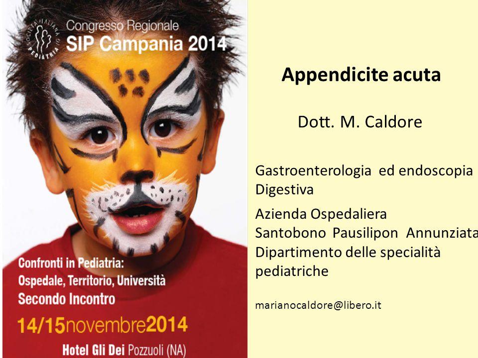 Appendicite acuta Dott. M. Caldore Gastroenterologia ed endoscopia